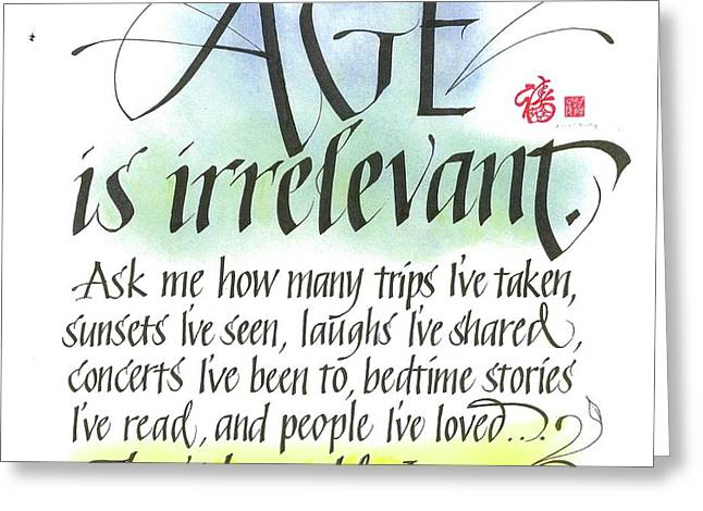 Age Is Irrelevant Greeting Card