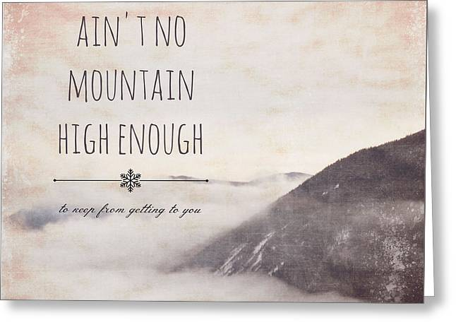 Ain't No Mountain High Enough V1 Greeting Card by Brandi Fitzgerald