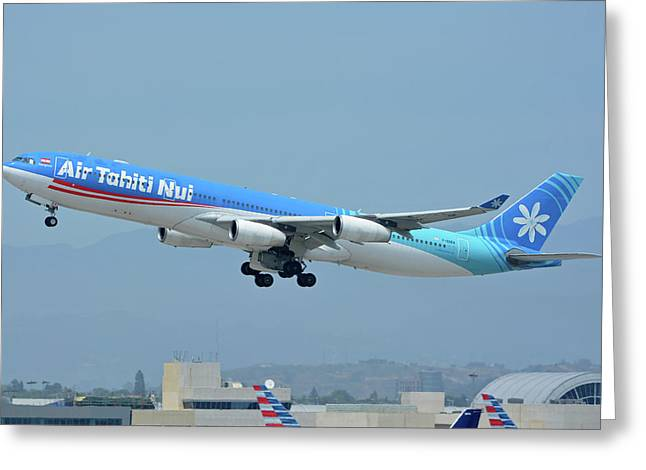 Greeting Card featuring the photograph Air Tahiti Nui Airbus A340-313x F-osea Los Angeles International Airport May 3 2016 by Brian Lockett