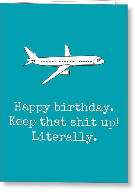 Aircraft Mechanic Birthday Card - Aircraft Mechanics Greeting Card - Keep That Shit Up Greeting Card