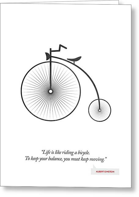 Albert Einstein Quote - Life Is Riding Like A Bicycle ...  Greeting Card by Aged Pixel