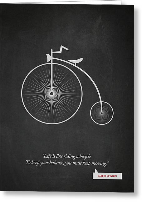 Albert Einstein Quote - Life Is Riding Like A Bicycle 02 Greeting Card by Aged Pixel