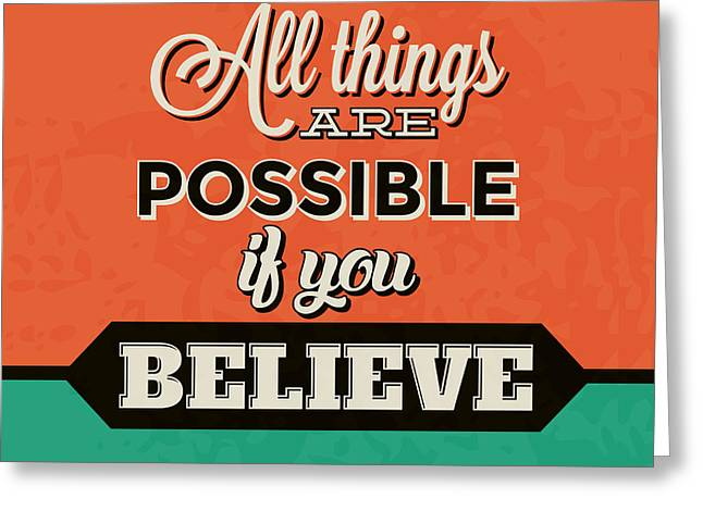 All Things Are Possible If You Believe Greeting Card by Naxart Studio