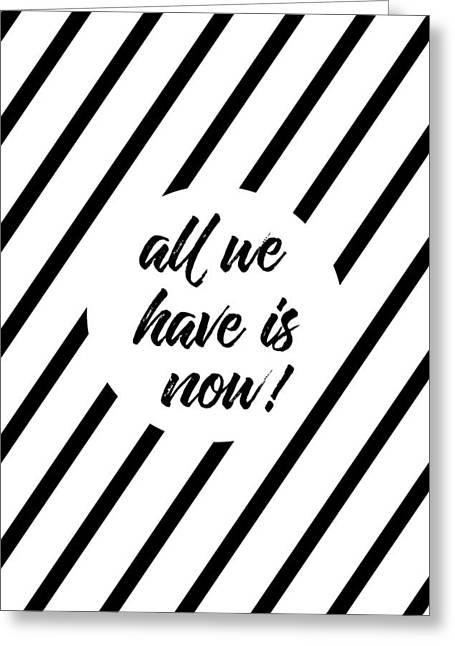All We Have Is Now - Cross-striped Greeting Card