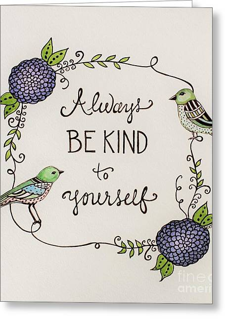 Always Be Kind To Yourself Greeting Card