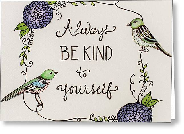 Always Be Kind To Yourself Greeting Card by Elizabeth Robinette Tyndall