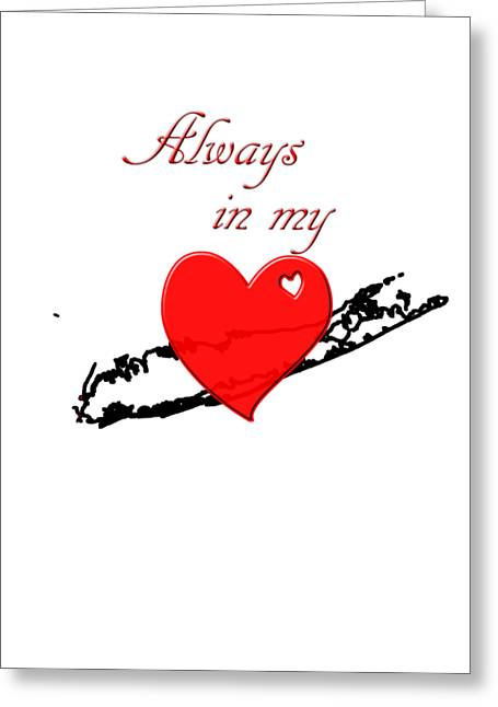 Always In My Heart Li Greeting Card