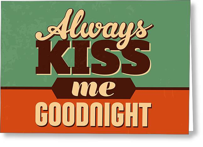 Always Kiss Me Goodnight Greeting Card by Naxart Studio