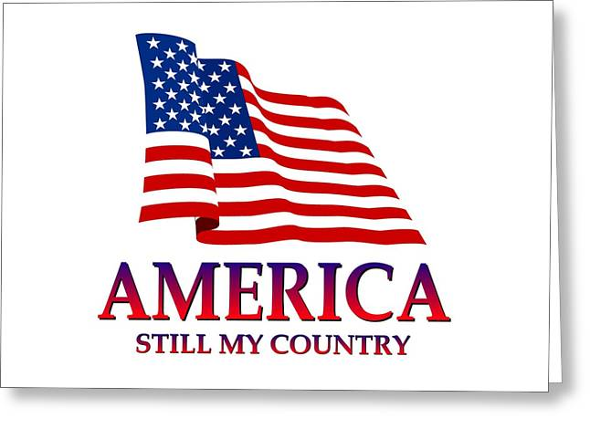 United States Of America Design - Still My Country Greeting Card