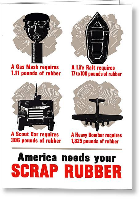 America Needs Your Scrap Rubber Greeting Card by War Is Hell Store