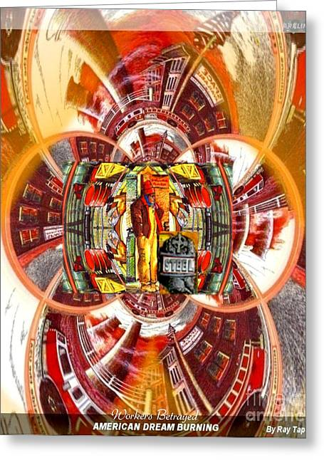 Greeting Card featuring the digital art American Dream Burning - Workers Betrayed by Ray Tapajna