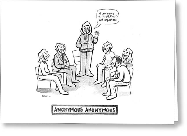Anonymous Anonymous Greeting Card