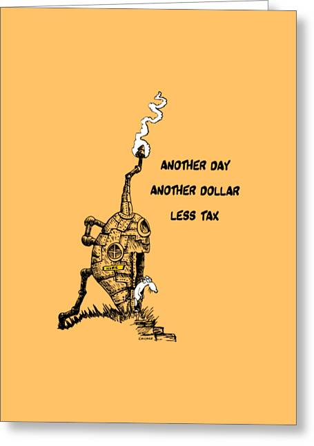 Another Day, Another Dollar, Less Tax Greeting Card