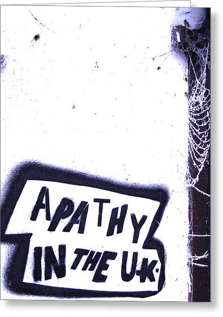 Apathy In The Uk Greeting Card by Joshua Ackerman