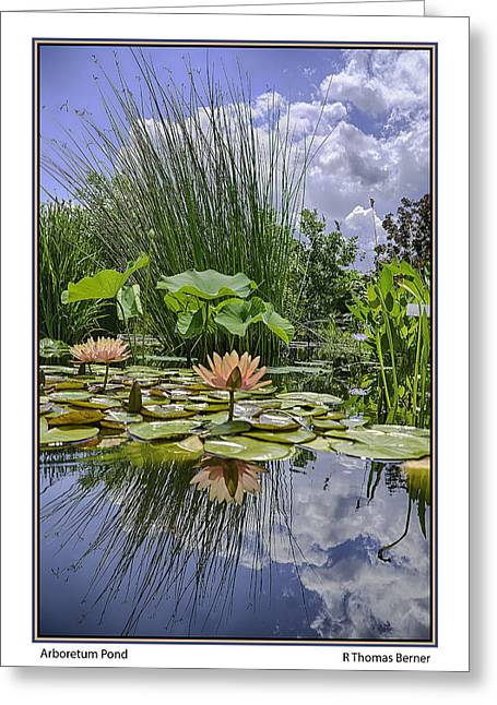 Greeting Card featuring the photograph Arboretum Pond by R Thomas Berner
