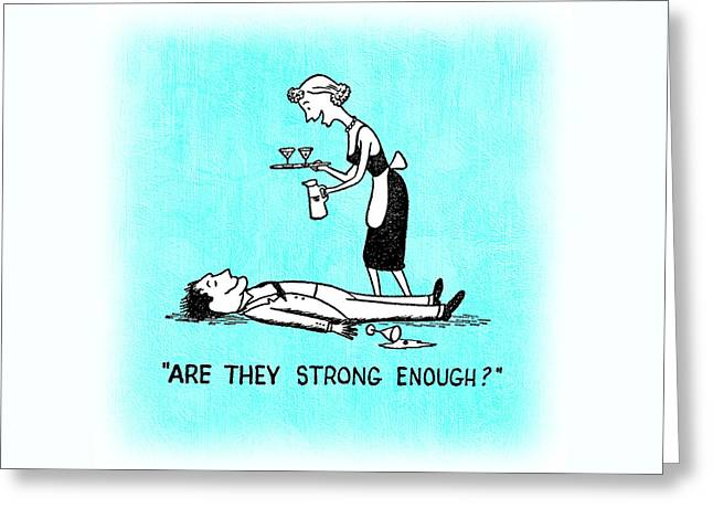 Are They Strong Enough Greeting Card