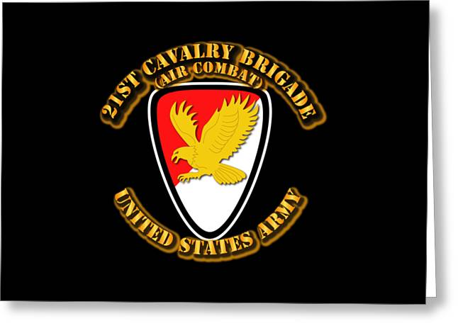 Army - Ssi - 21st Cavalry Brigade - 1 Greeting Card by Tom Adkins
