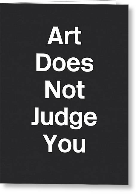 Art Does Not Judge- Art By Linda Woods Greeting Card