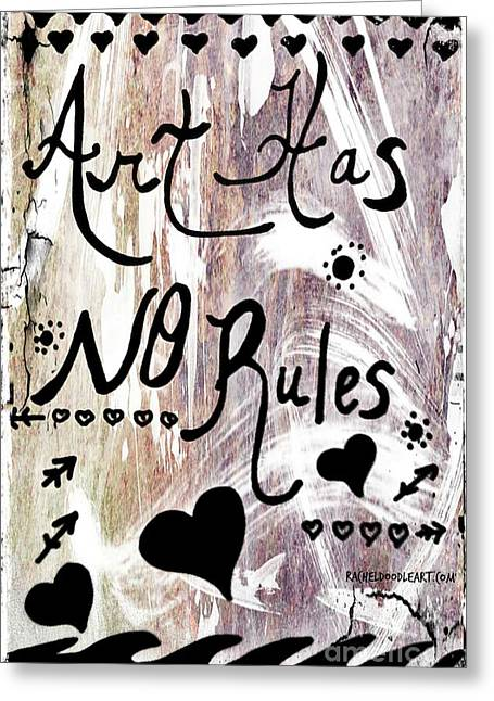 Greeting Card featuring the drawing Art Has No Rules by Rachel Maynard