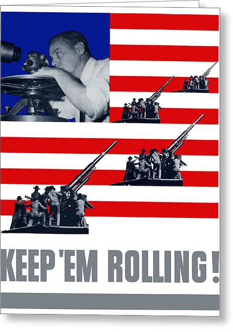 Artillery -- Keep 'em Rolling Greeting Card