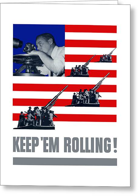 Artillery -- Keep 'em Rolling Greeting Card by War Is Hell Store