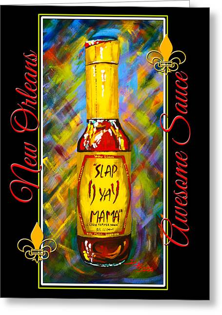 Awesome Sauce - Slap Ya Mama Greeting Card by Dianne Parks