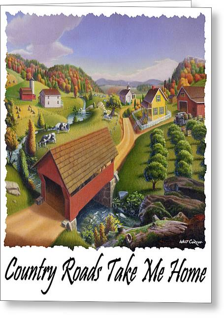 Country Roads Take Me Home - Appalachian Covered Bridge Farm Landscape 2 - Appalachia Greeting Card by Walt Curlee