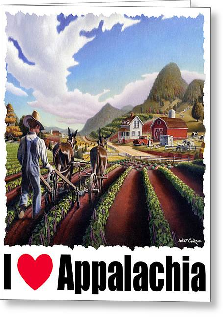 I Love Appalachia - Appalachian Farmer Cultivating Peas - Farm Landscape Greeting Card by Walt Curlee