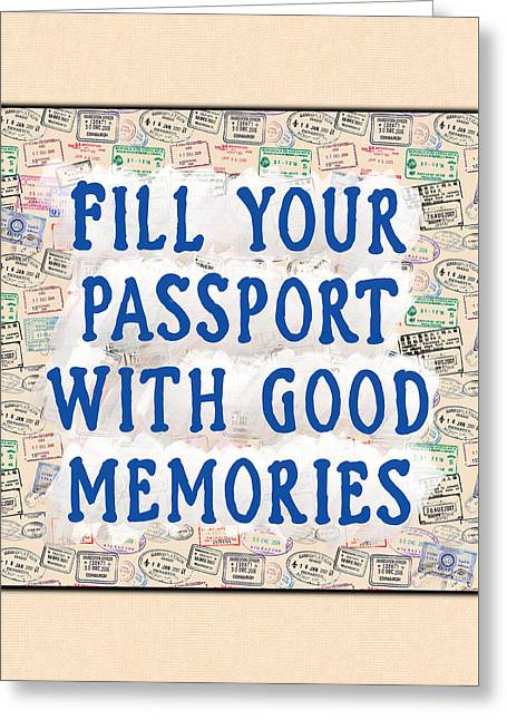 Fill Your Passport With Good Memories Greeting Card