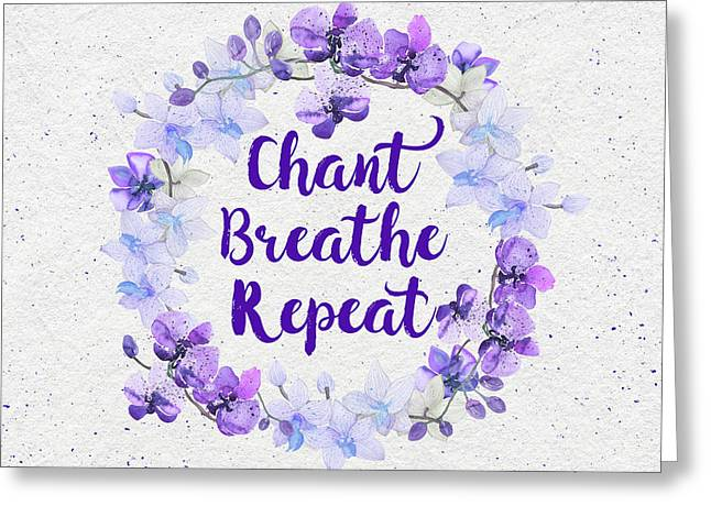 Chant, Breathe, Repeat Greeting Card by Tammy Wetzel
