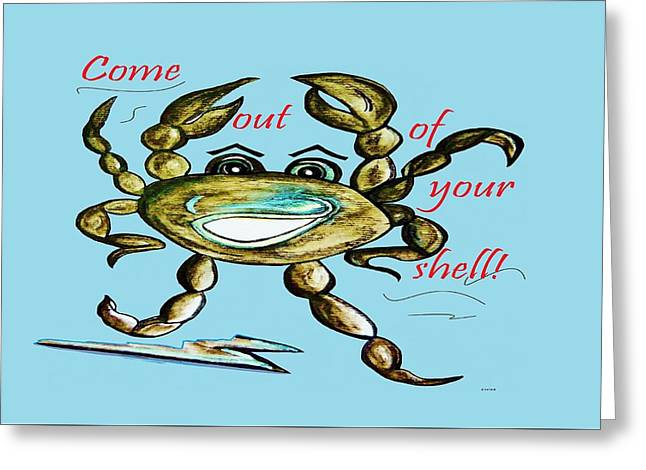 Come Out Of Your Shell Greeting Card by Eloise Schneider