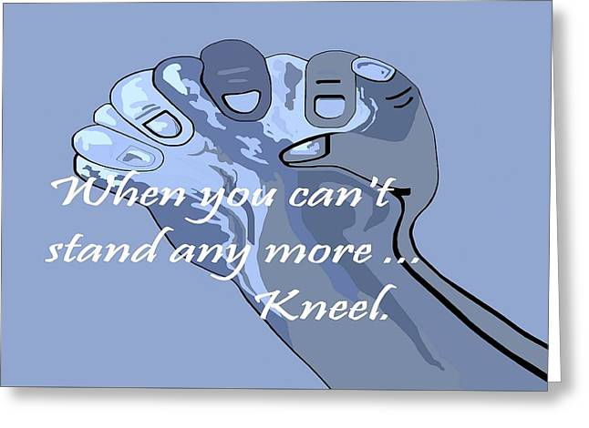 When You Can't Stand Any More ...  Kneel Greeting Card by Eloise Schneider