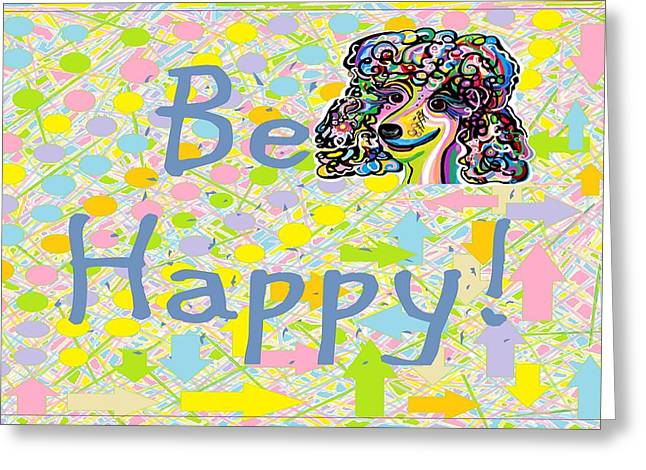 Be Happy Greeting Card by Eloise Schneider