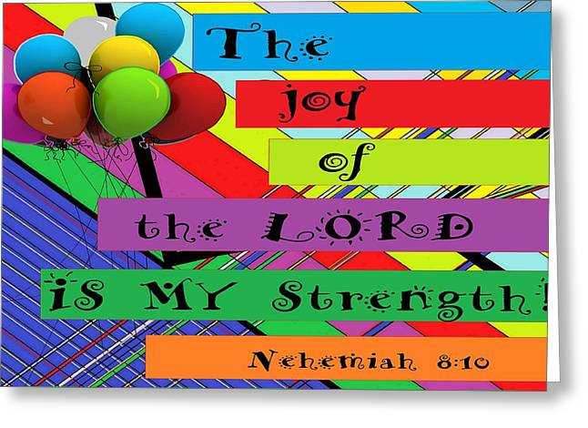 The Joy Of The Lord Greeting Card by Eloise Schneider