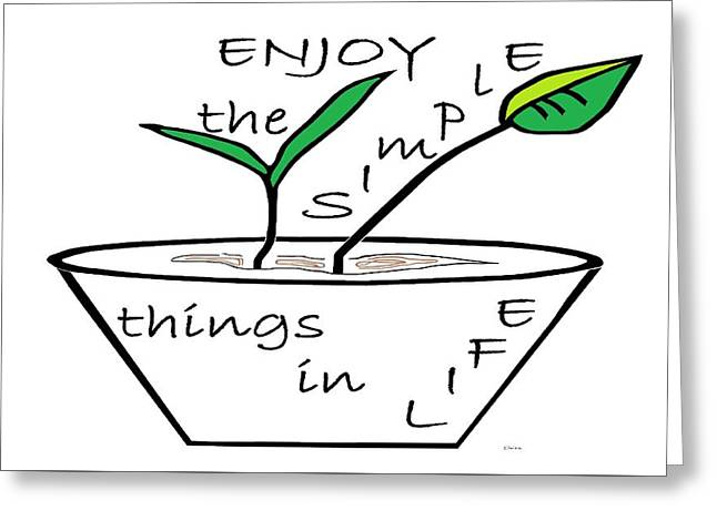 Enjoy The Simple Things Greeting Card by Eloise Schneider