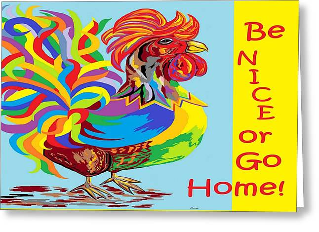 Be Nice Or Go Home Greeting Card
