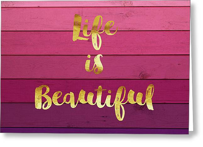 Life Is Beautiful Ombre Painted Wood, Gold Paint Handwriting Greeting Card by Tina Lavoie