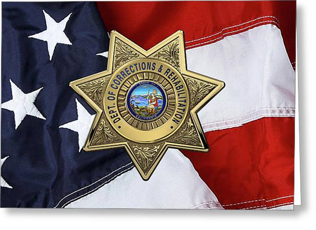 California Department Of Corrections And Rehabilitation - C D C R  Officer Badge Over American Flag Greeting Card