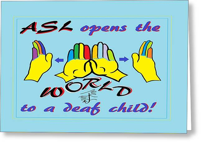 Asl Opens The World Greeting Card by Eloise Schneider