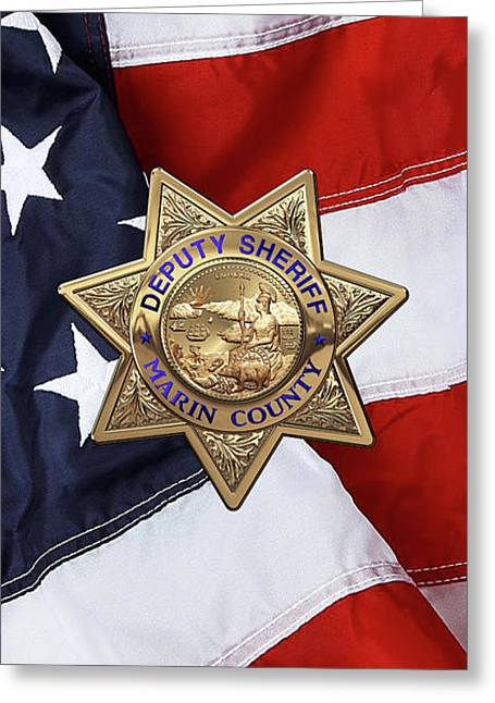 Marin County Sheriff Department - Deputy Sheriff Badge Over American Flag Greeting Card by Serge Averbukh