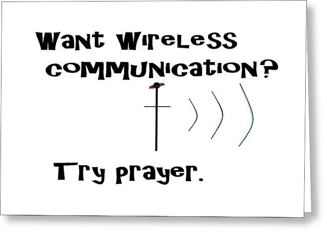 Wireless Communication Prayer Greeting Card by Eloise Schneider