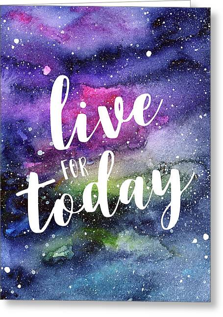 Live For Today Galaxy Watercolor Typography  Greeting Card