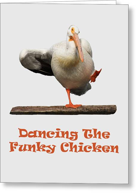 Dancing The Funky Chicken Greeting Card
