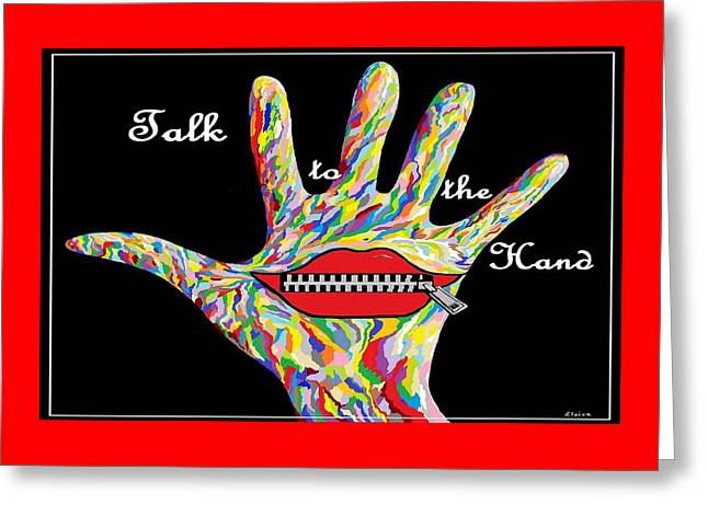 Talk To The Hand Greeting Card by Eloise Schneider