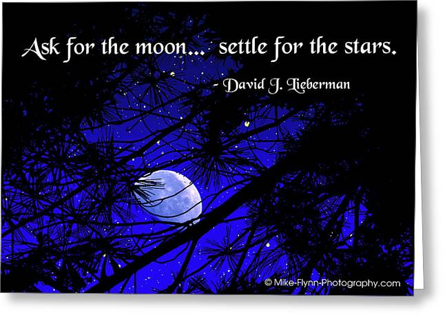 Ask For The Moon Greeting Card by Mike Flynn