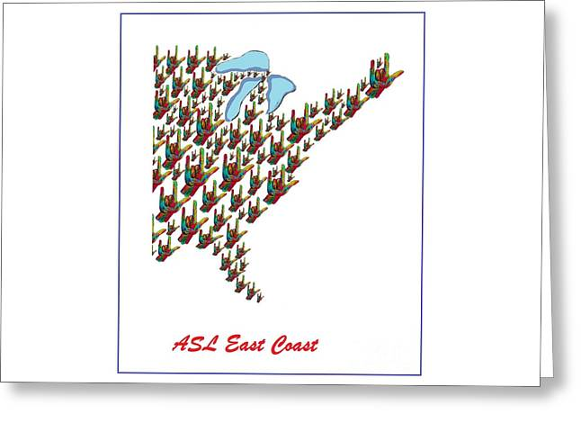 Asl East Coast Map Greeting Card by Eloise Schneider