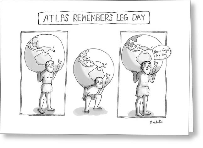 Atlas Remembers Leg Day Greeting Card