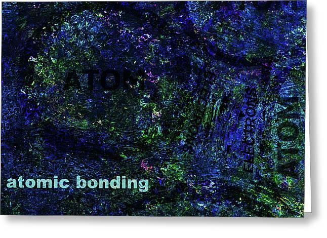 Atomic Bonding Greeting Card