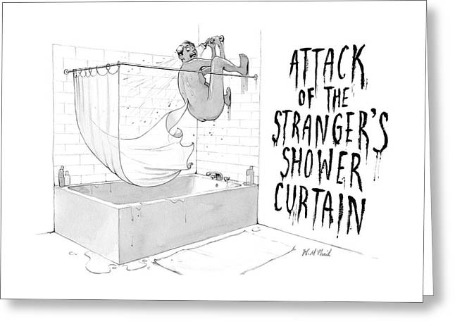 Attack Of The Strangers Shower Curtain Greeting Card