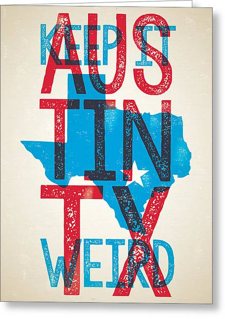 Austin Texas - Keep Austin Weird Greeting Card